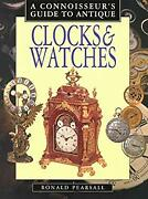 Connoisseurand039s Guide To Antique Clocks And Watches Hardcover Ronal