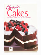 Classic Cakes - Comprehensive, Step-by-step Cooking Cook Book Baking Recipes