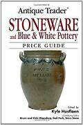 Antique Trader Stoneware And Blue And White Pottery Price Guide K