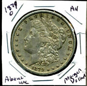 1879 O Au Morgan Dollar 100 Cent About Uncirculated 90 Silver Us 1 Coin 4406
