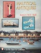 Ball Nautical Antiques 1994 1st Ed Hc/dj Nf/nf 100's Of Photos, Value Guide