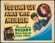 You Canand039t Get Away With Murder 1939 Title Lobby Card 11x14 Humphrey Bogart