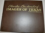 Charles Beckendorf Images Of Texas Collector's Edition