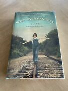 Moon Over Manifest By Clare Vanderpool 2010 Hardcover - First Printing Signed