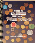 Colorado Merchant Trade Tokens Book By Stuart Pritchard 2004 Spiral 425 Pages