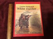 Carlos Hathcock White Feather Usmc Sniper Signed Copy