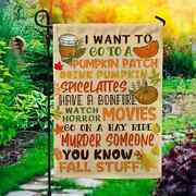 I Want To Go On A Pumpkin Patch Fall Stuff Flag, Thanksgiving House Garden Flag