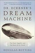 Dr. Eckenerand039s Dream Machine The Great Zeppelin And The Dawn Of
