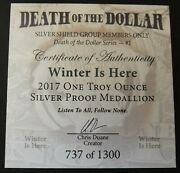 2017 Winter Is Here 1 Oz Proof With Coa Silver Shield Death Of The Dollar Series