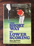 The Short Way To Lower Scoring By Paul Bunyan And Dick Aultman 1st Edition Hc/dj