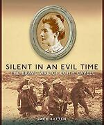 Silent In An Evil Time The Brave War Of Edith Cavell Paperback