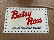 Vintage Betsy Ross The Old Fashioned Bread Metal Sign 26x 16