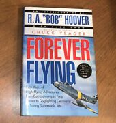 1996 Forever Flying R. A. Bob Hoover Hb/dj Signed First Edition Rare Aviation