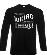 Weird Thing Long Sleeve T-shirt Gothic Goth Emo Funny Good To Be Weird Witch