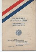 1917 Wwi Booklet The Presidents Flag Day Address And Evidence Of Germanyand039s Plans