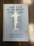 Game Fish Of The Pacific Southern Californian And Mexican. G.c. Thomas Jr. 1st