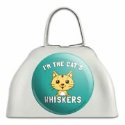 I'm The Cat's Whiskers Funny Humor White Metal Cowbell Cow Bell Instrument