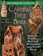 Illustrated Guide To Carving Tree Bark Releasing Whimsical Houses And Woodspirits
