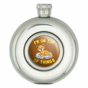 I'm On Top Of Things Cat Funny Humor Round Stainless Steel 5oz Hip Drink Flask