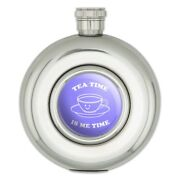 Tea Time Is Me Time Funny Humor Round Stainless Steel 5oz Hip Drink Flask