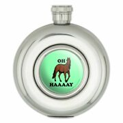 Oh Haaaay Horse Hay Hey Funny Humor Round Stainless Steel 5oz Hip Drink Flask