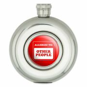 Allergic To Other People Funny Humor Round Stainless Steel 5oz Hip Drink Flask