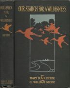 Mary Blair Beebe / Our Search For Wilderness An Account Of Two 1st Edition 1910