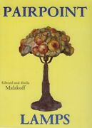 Pairpoint Lamps By Malakoff - New Book W 200+ Color Photos, Rarity Guide