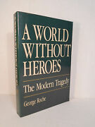 A World Without Heroes The Modern Tragedy By George Roche 1987 Paperback