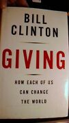 Giving How Each Of Us Can Change The World By Bill Clinton Autographed Copy