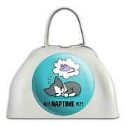 Is It Cat Naptime Yet Dreaming White Metal Cowbell Cow Bell Instrument