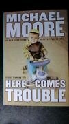Signed Here Comes Trouble Stories From My Life By Michael Moore Hc/dj Book