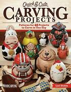 Quick Carving Projects Patterns 46 Projects To Carve In One Day Whittle Wood