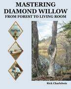 Mastering Diamond Willow From Forest To Living Room Charlebois Furniture Design