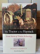 The Tractor In The Haystack Great Stories Of Tractor Archaeology - Garvey Scot