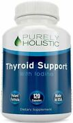 Thyroid Support Supplement With Iodine And B12 120 Capsules Purely Holistic