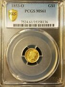 1853 O 1 Gold Coin Pcgs Ms61