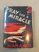 Pray For A Miracle By Alan Amos First Edition 1941 Duell Sloan And Pearce Rare