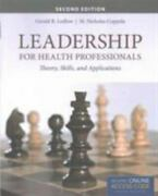 Leadership For Health Professionals With New Bonus Echapter Theory, Skills, And