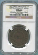 1856 Dated Masonic Penny. Fort Stanwix Chap 153. Rome Ny. Ngc Ms62 Brown