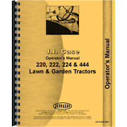 Operators Manual Fits Case 444 Compact Lawn And Garden Tractor