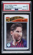 2019 Topps Ucl Living Set /3512 Lionel Messi 1 Psa 10