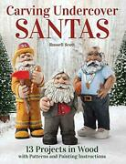 Scott Carving Undercover Santas 13 Projects Wood Carve And Paint Santa Whittle