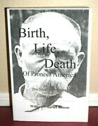 The Birth Life And Death Of Pioneer America Volume 1 And 2 In 1 By William Inman