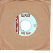 Dennis Roberts Teen 45 Strange And Lonely World / Muddy River - Nm