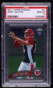 2011 Topps Chrome Andy Dalton Ball In Right Hand 51.1 Psa 10 Rookie