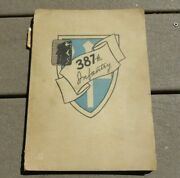 Ww2 Us Army Military 387th Infantry Regiment Unit History Book
