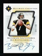 2004 Ultimate Collection Signatures /100 Ben Roethlisberger Us-br Rookie Auto