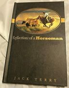 Jack Terry Reflections Of A Horseman First Edition 2nd Print Western Art Cowboys