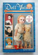 Doll Values Antique To Modern By Patsy Moyer 2001